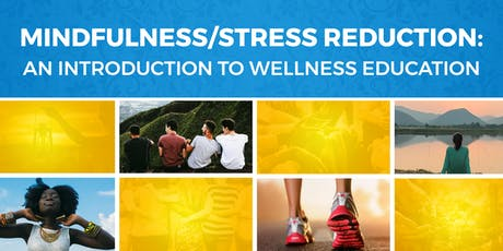 Mindfulness/Stress Reduction: An Introduction to Wellness Education tickets
