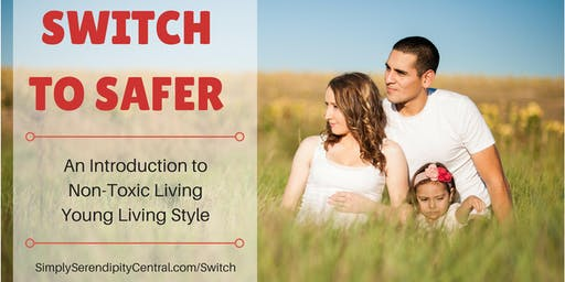 #SwitchToSafer: Optimal Wellness with Young Living Essential Oils [Bring a Friend]