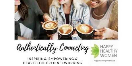 Authentically Connecting over coffee - Happy Healthy Women Coquitlam tickets