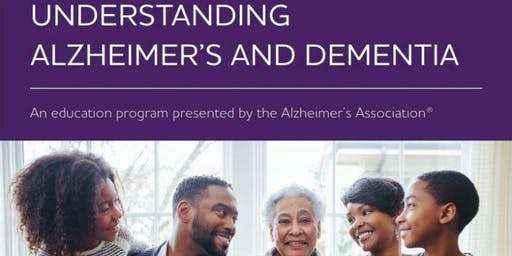 Understanding Alzheimer's and Dementia: Presented by The Alzheimer's Association