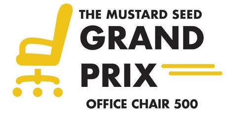 The Mustard Seed Office Chair Grand Prix tickets