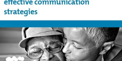 Understanding Alzheimer's: Effective Communication Strategies, presented by The Alzheimer's Association