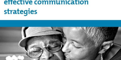 Understanding Alzheimer's: Effective Communication Strategies, presented by The Alzheimer's Association