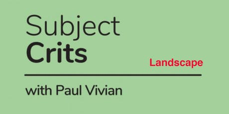 Subject Crits: Landscape with Paul Vivian tickets