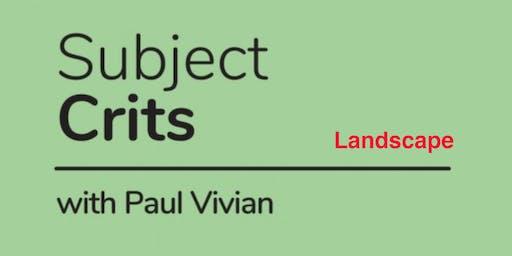 Subject Crits: Landscape with Paul Vivian