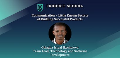 Communication - Little Known Secrets of Building Successful Products