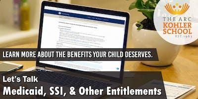 Let's Talk Medicaid, SSI, & Other Entitlements
