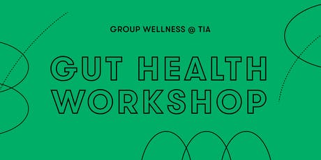 Group Wellness at Tia: Gut Health Workshop tickets