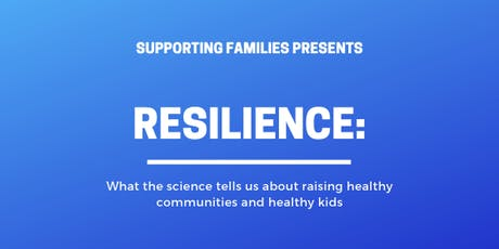 Resilience: What  science tells us about raising healthy kids & communities tickets