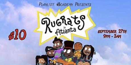 PlaylistAcademy presents The RugRats in Atlanta tickets