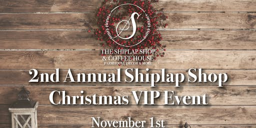 The Shiplap Shop  VIP Holiday Event