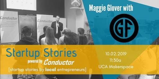 Startup Stories: Maggie Glover