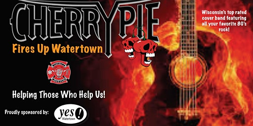 Yes! Watertown Presents: Cherry Pie Fires Up Watertown