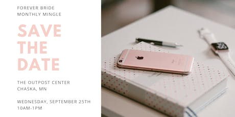 Forever Bride September Monthly Mingle // Save the Date!! tickets