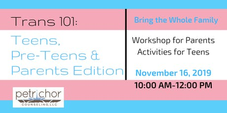 Trans 101: Teens, Preteens and Parents Edition tickets