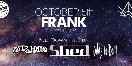 Pull Down The Sun, Shed(Tool tribute), Come To Dolly & Guests - 05/10/19 tickets