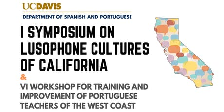I Symposium on Lusophone Cultures of California tickets