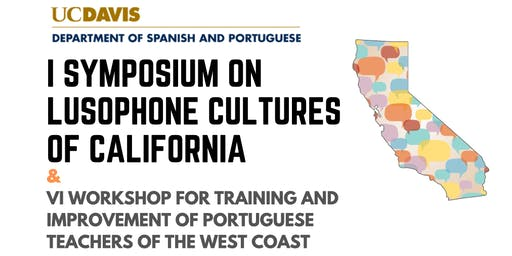 I Symposium on Lusophone Cultures of California