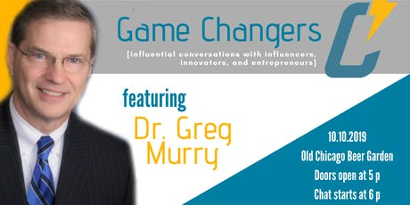 Game Changers with Dr. Greg Murry tickets