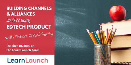 Building Channels and Alliances to Sell Your Edtech Product tickets