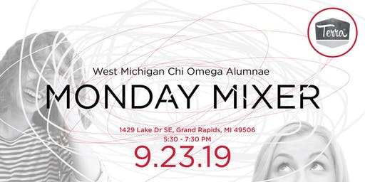 West Michigan Chi Omega Alumnae SEPTEMBER MONDAY MIXER!