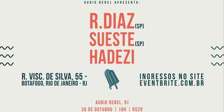 R. Diaz, Sueste e Hadezi na Áudio Rebel ingressos