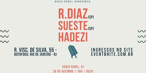 R. Diaz, Sueste e Hadezi na Áudio Rebel