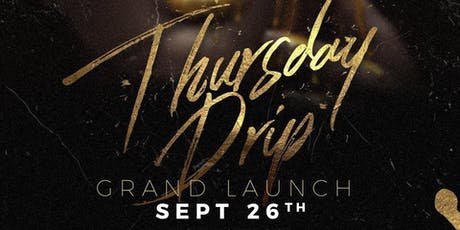 Thursday Night Drip Grand Launch Party @ Juliet // Thurs Sept 26th | FREE tickets