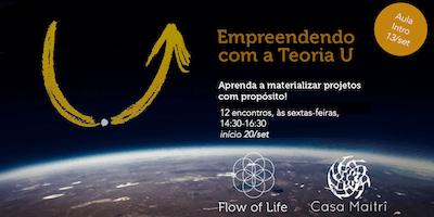 U.Lab: Empreendendo com a Teoria U  - Coletivo Maitrî by Flow of Life