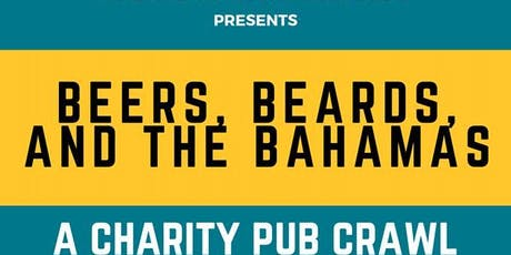Beers, Beards, and the Bahamas - The Charity Pub Crawl tickets
