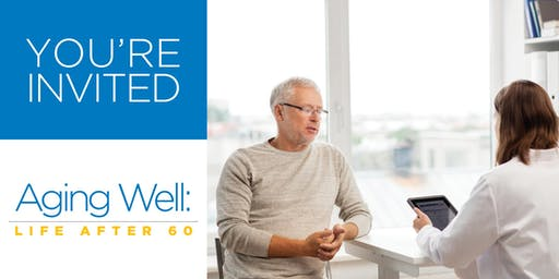 Aging Well: Life After 60 | Aging-In & Open Enrollment