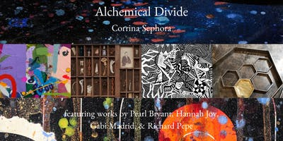 Alchemical Divide Opening Reception