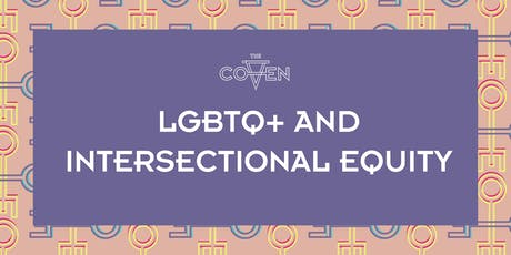 LGBTQ+ and Intersectional Equity tickets