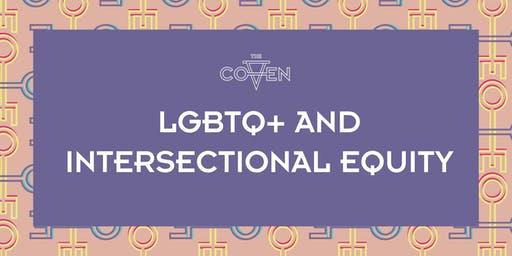 LGBTQ+ and Intersectional Equity