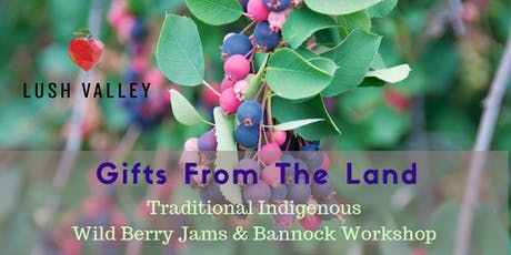Gifts from the Land Series: Jams & Bannock tickets