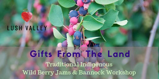 Gifts from the Land Series: Jams & Bannock