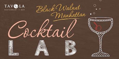 Black Walnut Manhattan Cocktail Lab tickets
