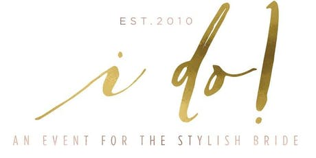 I Do! An Event for the Stylish Bride: LA's Luxury Bridal Event tickets