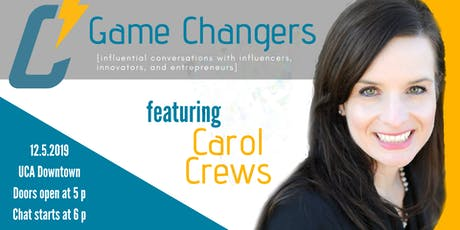 Game Changers with Carol Crews tickets