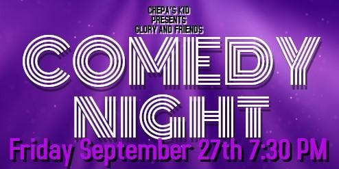 Chepa's Kid Presents: Glory and Friends Comedy Night