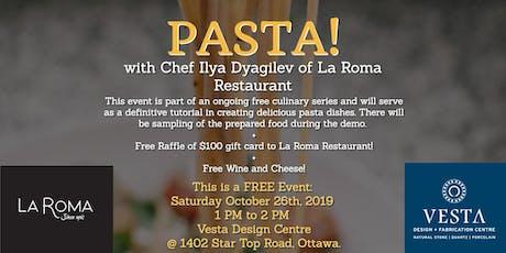 PASTA! with Chef Ilya Dyagilev of La Roma Restaurant tickets