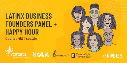 Latinx Business Founders Panel + Happy Hour | The Riveter Capitol Hill