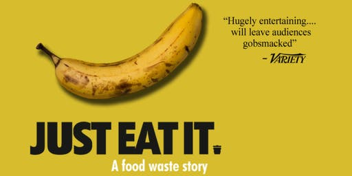 From Farm to Trash to Table. JUST EAT IT. A Food Waste Story