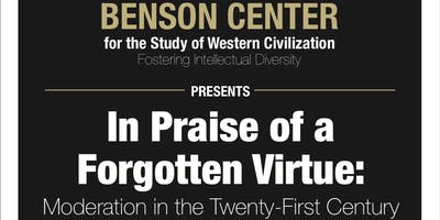 In Praise of a Forgotten Virtue: Moderation in the Twenty-First Century