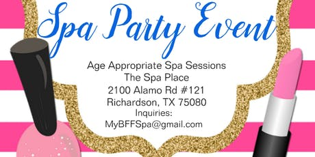 GIRLS! My BFF Spa Pampering Party tickets