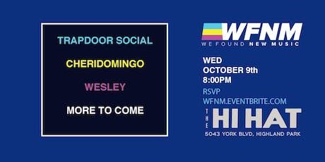 WFNM PRESENTS 10/9: TRAPDOOR SOCIAL, CHERIDOMINGO, WESLEY tickets