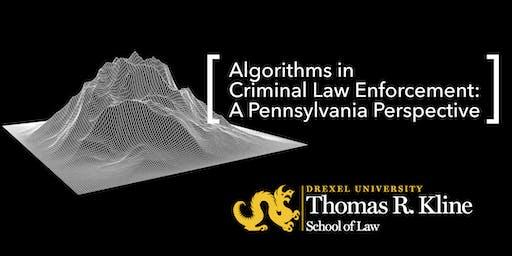 Algorithms in Criminal Law Enforcement: APennsylvania Perspective