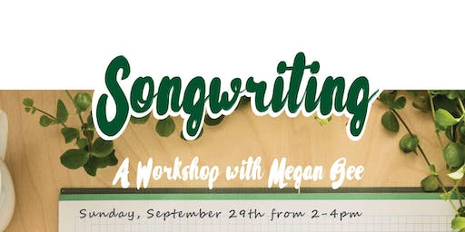Songwriting Workshop with Megan Bee