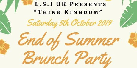 "Think Kingdom -LSI UK Presents -""End Of Summer Brunch Party"" tickets"