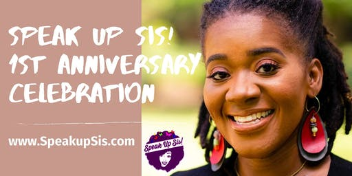 Speak Up Sis! Anniversary Celebration